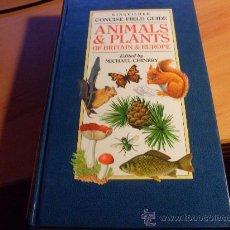 Libros de segunda mano: . ANIMALS & PLANTS .GUIA DE ANIMALES Y PLANTAS DE GRAN BRETAÑA Y EUROPA. EN INGLES. TAPA DURA (LE5). Lote 35300916