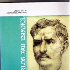 Libros de segunda mano: LIBRO. CARLOS PAU ESPAÑOL. EN EL 150 ANIVERSARIO DEL NACIMIENTO. SEGORBE (SEGORBINO DE PRO).. Lote 129968210