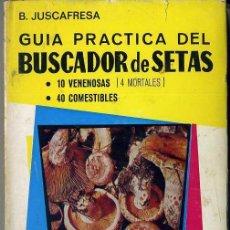 Libros de segunda mano: JUSCAFRESA : GUÍA PRÁCTICA DEL BUSCADOR DE SETAS (CEDEL, 1972). Lote 35537641
