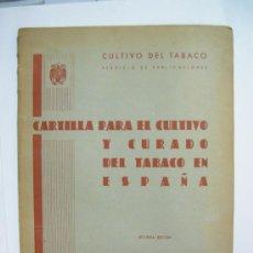 Libros de segunda mano: CARTILLA PARA EL CULTIVO Y CURADO DEL TABACO EN ESPAÑA. MADRID 1948. Lote 35776127