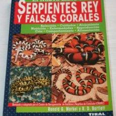 Libros de segunda mano: SERPIENTES REY Y FALSAS CORALES - RONALD G. MARKEL Y BARTLETT - TIKAL. Lote 35755204