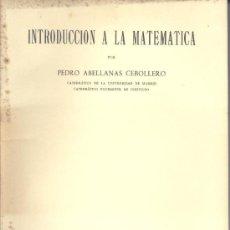 Libros de segunda mano de Ciencias: INTRODUCCIÓN A LA MATEMÁTICA. 2 VOLS. (ABELLANAS CEBOLLERO) - 1960-64 - SIN USAR JAMÁS. Lote 64144841