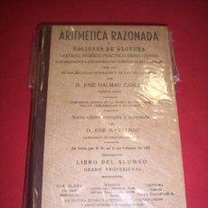 Libros de segunda mano de Ciencias - DALMAU CARLES, José. Aritmética razonada y nociones de álgebra : tratado teórico-práctico(...) - 134976427