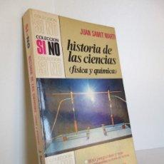 Libros de segunda mano de Ciencias: HISTORIA DE LAS CIENCIAS- FÍSICA Y QUÍMICA (JUAN SAMIT MARTÍ). COL. SI NO. BRUGUERA, 1972. Lote 35984309