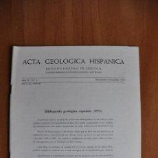 Libros de segunda mano: ACTA DE GEOLOGIA HISPÁNICA AÑO X - Nº 6 - 1975 - INSTITUTO NACIONAL DE GEOLOGIA CSIC. Lote 36054944