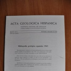 Libros de segunda mano: ACTA DE GEOLOGIA HISPÁNICA AÑO XV - Nº 6 - 1971 - INSTITUTO NACIONAL DE GEOLOGIA CSIC . Lote 36061503