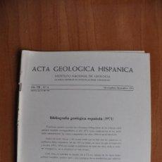 Libros de segunda mano: ACTA DE GEOLOGIA HISPÁNICA AÑO VIII- Nº 6 - 1973 - INSTITUTO NACIONAL DE GEOLOGIA CSIC. Lote 36061687