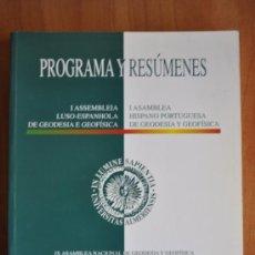 Libros de segunda mano: PROGRAMA Y RESÚMENES DE LA I ASAMBLEA HISPANO PORTUGUESA DE GEODESIA Y GEOFÍSICA. Lote 36186723