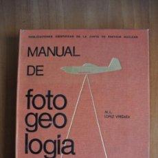 Libros de segunda mano: MANUAL DE FOTOGEOLOGÍA - M. L. LÓPEZ VERGARA. Lote 36187401