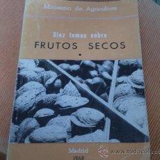 Libros de segunda mano - DIEZ TEMAS SOBRE FRUTOS SECOS, MINISTERIO DE AGRICULTURA 1968. - 36178277
