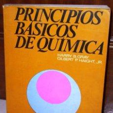 Libros de segunda mano de Ciencias: PRINCIPIOS BÁSICOS DE QUÍMICA POR GRAY Y HAIGHT DE EDITORIAL REVERTE EN BARCELONA 1969. Lote 36179208