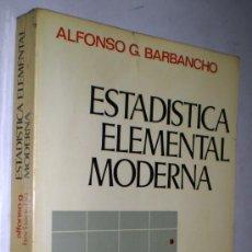 Libros de segunda mano de Ciencias: ALFONSO G. BARBANCHO: ESTADÍSTICA ELEMENTAL MODERNA.. Lote 36383594