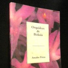 Libros de segunda mano: ORQUÍDEAS DE BIZKAIA / PRIETO, AMADOR / TEMAS VIZCAÍNOS . Lote 36400790