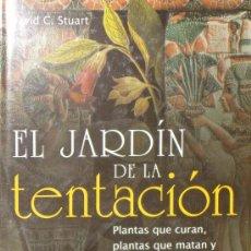 Libros de segunda mano: EL JARDIN DE LA TENTACION, PLANTAS QUE CURAN, PLANTAS QUE MATAN Y PLANTAS QUE ENAMORAN. DAVID C. STU. Lote 75498882