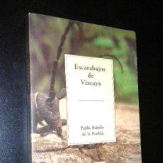 Libros de segunda mano: ESCARABAJOS DE VIZCAYA / PABLO BAHILLO DE LA PUEBLA / TEMAS VIZCAÍNOS. Lote 36416495