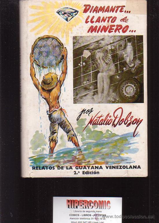 DIAMANTE LLANTO DE MINERO / AUTOR: NATALIO DOBSON /EDITA: EDITORA GRAFOS, C.A. 1957 VENEZUELA (Libros de Segunda Mano - Ciencias, Manuales y Oficios - Paleontología y Geología)