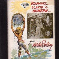 Libros de segunda mano: DIAMANTE LLANTO DE MINERO / AUTOR: NATALIO DOBSON /EDITA: EDITORA GRAFOS, C.A. 1957 VENEZUELA. Lote 36439209