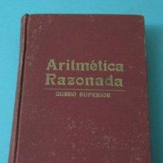 Libros de segunda mano de Ciencias: TRATADO TEÓRICO-PRÁCTICO DE ARITMÉTICA RAZONADA. CURSO SUPERIOR. EDICIONES BRUÑO. 1961 ( L03 ). Lote 36535807