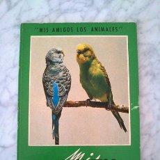 Libros de segunda mano: PERIQUITOS, LOROS, PALOMAS Y TÓRTOLAS - ANDRÉ NEVEUX - ED. GUSTAVO GILI - 1968. Lote 36803004