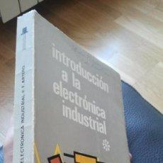 Libros de segunda mano de Ciencias: INTRODUCCION A LA ELECTRONICA INDUSTRIAL / F. ARTERO. Lote 36857493