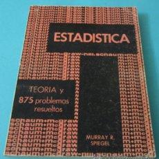 Libros de segunda mano de Ciencias: ESTADÍSTICA. TEORÍA Y 875 PROBLEMAS RESUELTOS. MURRAY R. SPIEGEL. Lote 37744282