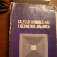 Libros de segunda mano de Ciencias: CÁLCULO INFINITESIMAL Y GEOMETRÍA ANALÍTICA- GEORGE B.THOMAS, JR-COLECCION CIENCIA Y TÉCNICA AGUILAR. Lote 37023124