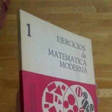 Libros de segunda mano de Ciencias: EJERCICIOS DE MATEMÁTICA MODERNA - 1. Lote 37043369