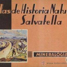 Libros de segunda mano: ATLAS HISTORIA NATURAL SALVATELLA - MINERALOGÍA (1953). Lote 37046411