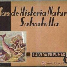 Libros de segunda mano: ATLAS HISTORIA NATURAL SALVATELLA - LA VIDA EN EL MAR (1949). Lote 37046502