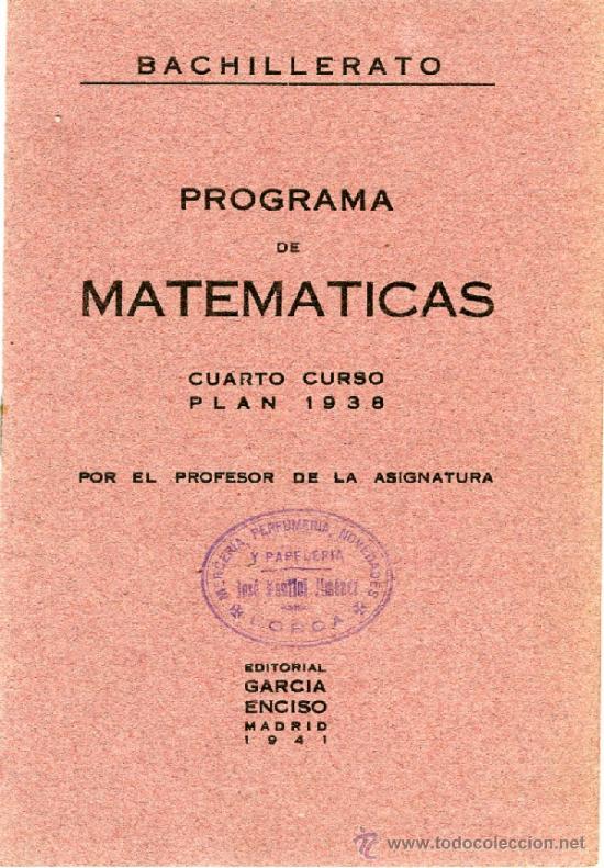 BACHILLERATO. PROGRAMA DE MATEMÁTICAS DE CUARTO CURSO. (Libros de Segunda Mano - Ciencias, Manuales y Oficios - Física, Química y Matemáticas)