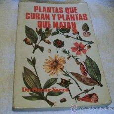 Second hand books - Plantas que curan y plantas que matan, Dr.Oscar Yarza.Ed. Antalbe ( Botanica - 37242069