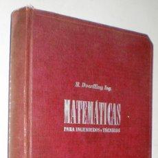 Libros de segunda mano de Ciencias: R. DOERFLING: TRATADO DE MATEMÁTICAS PARA INGENIEROS Y TÉCNICOS - 1945.. Lote 37249040