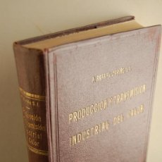 Libros de segunda mano de Ciencias: PRODUCCIÓN Y TRANSMISIÓN INDUSTRIAL DEL CALOR P. RAFAEL MARIÑO EDITORIAL S.A.E.T.A., 1941. Lote 37296823