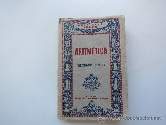 ARITMETRICA SEGUNDO GRADO EDICIONES BRUÑO CON SISTEMA METRICO (Libros de Segunda Mano - Ciencias, Manuales y Oficios - Física, Química y Matemáticas)