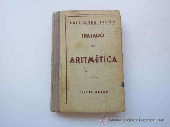 TRATADO DE ARITMETRICA TERCER GRADO BRUÑO (Libros de Segunda Mano - Ciencias, Manuales y Oficios - Física, Química y Matemáticas)