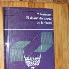 Libros de segunda mano de Ciencias: EL DIVERTIDO JUEGO DE LA FISICA.POR Y. PERELMANN.CIRCULO DE LECTORES1971. Lote 37517891