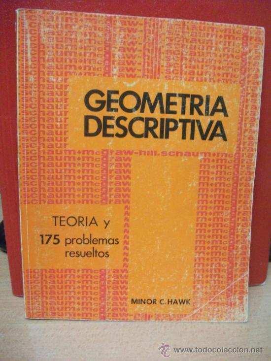 GEOMETRIA DESCRIPTIVA LIBROS SCHAUM. MINOR HAWK .175 PROBLEMAS RESUELTOS Y TEORIA (Libros de Segunda Mano - Ciencias, Manuales y Oficios - Física, Química y Matemáticas)