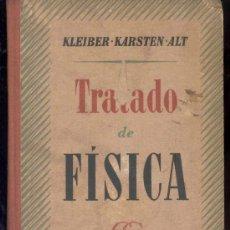 Libros de segunda mano de Ciencias: TRATADO DE FISICA - KLEIBER - KARSTEN - ALT - EDITORIAL GUSTAVO GILI - BARCELONA 1945. Lote 37608045