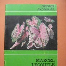 Livres d'occasion: MARCEL LECOUFLE. PLANTES EXOTIQUES (ESTÁ EN FRANCÉS). Lote 37827411