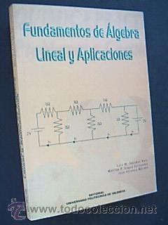 FUNDAMENTOS DE ÁLGEBRA LINEAL Y APLICACIONES. UNIVERSIDAD POLITÉCNICA DE VALENCIA. 2001 (Libros de Segunda Mano - Ciencias, Manuales y Oficios - Física, Química y Matemáticas)