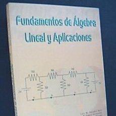 Libros de segunda mano de Ciencias: FUNDAMENTOS DE ÁLGEBRA LINEAL Y APLICACIONES. UNIVERSIDAD POLITÉCNICA DE VALENCIA. 2001. Lote 37863258