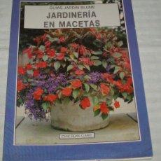 Libros de segunda mano: JARDINERIA EN MACETAS GUIAS JARDIN BLUME AÑO 1992. Lote 37942506