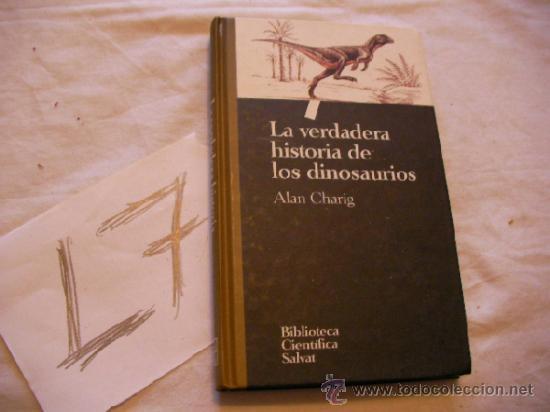 LA VERDADERA HISTORIA DE LOS DINOSAURIOS - ALAN CHARIG - ENVIO GRATIS A ESPAÑA (Libros de Segunda Mano - Ciencias, Manuales y Oficios - Paleontología y Geología)