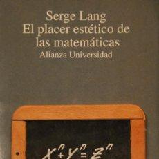 Libros de segunda mano de Ciencias: SERGE LANG. EL PLACER ESTÉTICO DE LAS MATEMÁTICAS. MADRID, 1992.. Lote 37932472