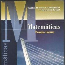 Libros de segunda mano de Ciencias: AR-04 LIBRO DE MATEMATICAS PRUEBAS DE ACCESO A LA UNIVERSIDAD PARA MAYORES DE 25 AÑOS TEMARIO. MAD . Lote 38027757