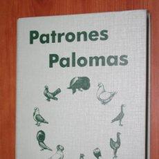 Libros de segunda mano: LIBRO PATRONES PALOMAS DE RAZA - FANTASIA, BUCHONAS, MENSAJERAS, VOLTEADORAS, ETC. Lote 69425703