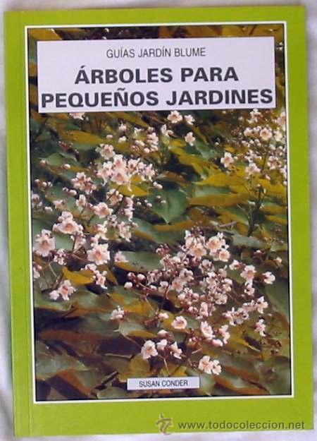 ARBOLES PARA PEQUEÑOS JARDINES - BLUME 1998 - VER ÍNDICE Y DESCRIPCIÓN (Libros de Segunda Mano - Ciencias, Manuales y Oficios - Biología y Botánica)