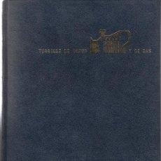 Libros de segunda mano de Ciencias: TURBINAS DE VAPOR Y DE GAS ,LUCIEN VIVIER. Lote 38639705