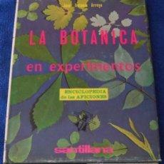 Libros de segunda mano: LA BOTÁNICA EN EXPERIMENTOS - JOSE ANTONIO ARROYO - SANTILLANA (1965) ¡IMPECABLE!. Lote 38641518