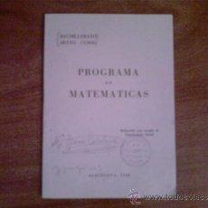 Libros de segunda mano de Ciencias - PROGRAMA DE MATEMÁTICAS --- SEXTO CURSO BACHILLERATO --- BARCELONA 1948 - 38698657